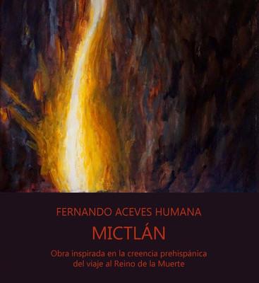 Mictlán. Obra inspirada en la creencia prehispánica del viaje al Reino de la Muerte