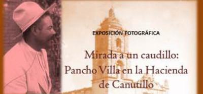 Mirada a un caudillo. Francisco Villa en la Hacienda de Canutillo