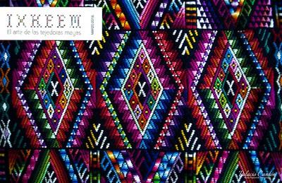 Ixkeem. El arte de las tejedoras mayas