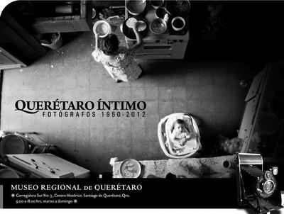 Querétaro Íntimo. Fotógrafos 1950-2012