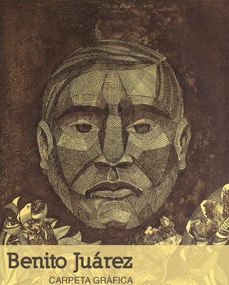 Benito Juárez. Carpeta gráfica