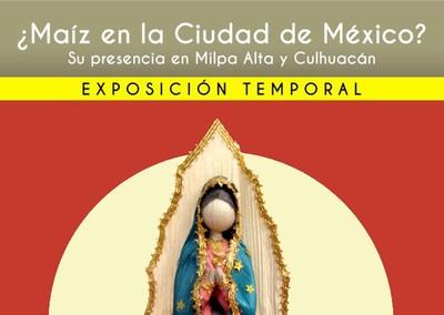 El Maíz en la Ciudad de México. Su presencia en Milpa Alta y Culhuacán