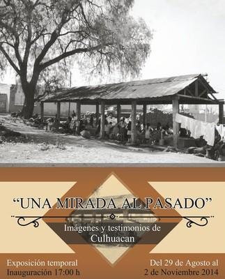 Una Mirada al Pasado, imágenes y testimonios de Culhuacán