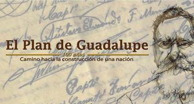 El Plan de Guadalupe. 100 años Camino hacia la construcción de una nación
