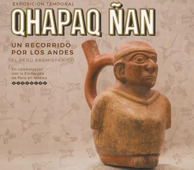Qhapac Ñan. Un recorrido por los Andes. El Perú prehispánico
