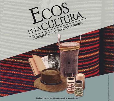 Ecos de la cultura. Etnografía y grabacionaes sonoras