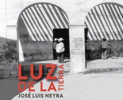 Luz de la Tierra, José Luis Neyra