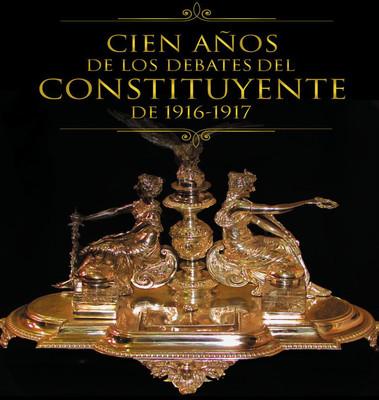 Cien años de los debates del Congreso Constituyente de 1916-1917