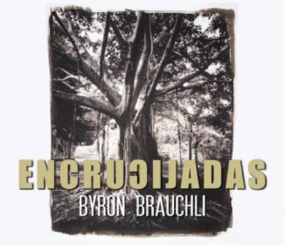 Encrucijadas, del artista visual Byron Brauchli