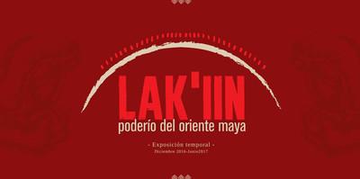 Lak'íin, el poderío del oriente maya