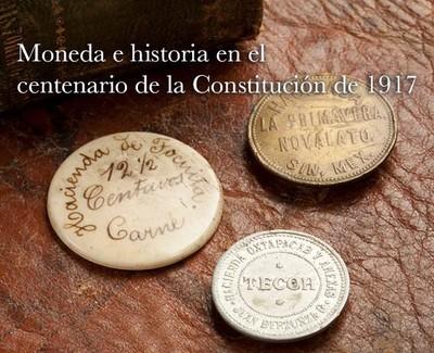 Moneda e Historia en el Centenario de la Constitución de 1917
