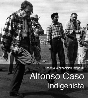Alfonso Caso Indigenista