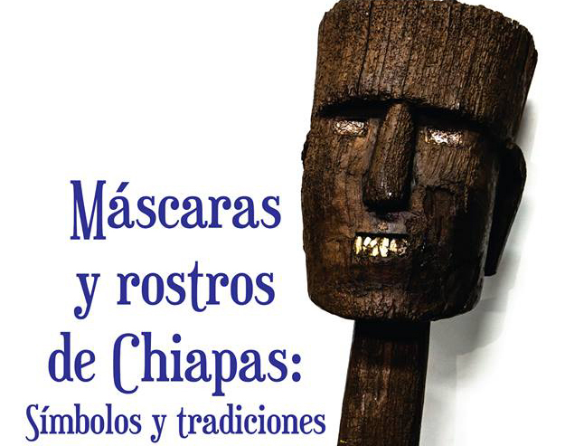 Máscaras y rostros de Chiapas:símbolos y tradiciones