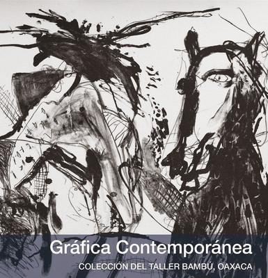 """Gráfica Contemporánea. Colección del Taller """"Bambú"""""""