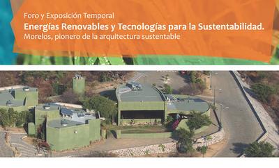 Energías Renovables y Tecnologías para la Sustentabilidad. Morelos, pionero de la arquitectura sustentable