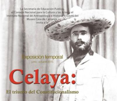 Celaya: El triunfo del Constitucionalismo