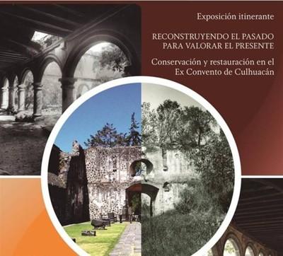Reconstruyendo el pasado para valorar el presente. Conservación y Restauración en el Ex Convento de Culhuacán