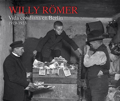 Willy Römer. Vida cotidiana en Berlín 1919-1933