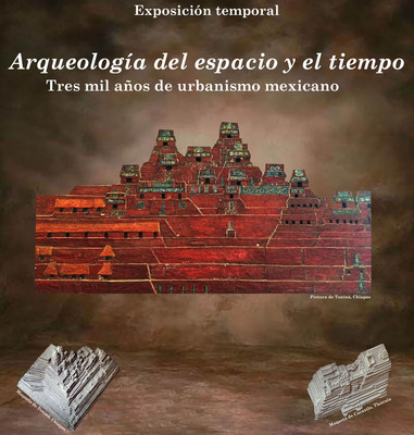 Arqueología del espacio y del tiempo. Tres mil años de urbanismo mexicano