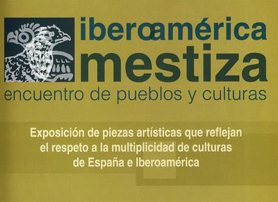 Iberoamérica Mestiza. Encuentro de pueblos y culturas