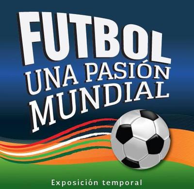 Fútbol una pasión mundial