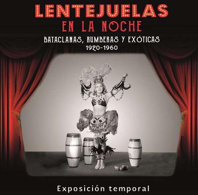 Lentejuelas en la noche. Bataclanas, rumberas y exóticas, 1920-1960
