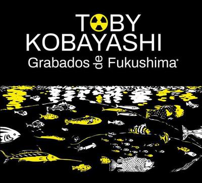Toby Kobayashi: grabados de Fukushima