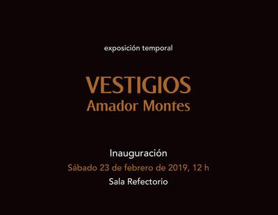 Vestigios. Amador Montes