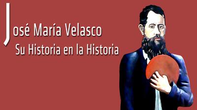 José María Velasco: Su Historia en la Historia