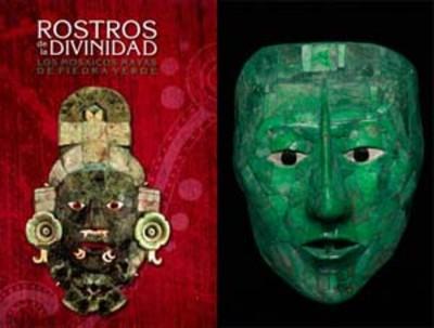 Rostros de la divinidad. Los mosaicos mayas de piedra verde