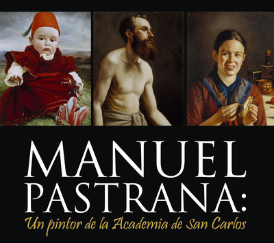 Manuel Pastrana: un pintor de la Academia de San Carlos