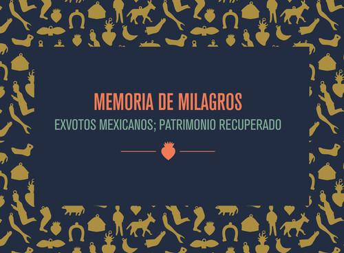 Memoria de milagros. Exvotos mexicanos. Patrimonio recuperado