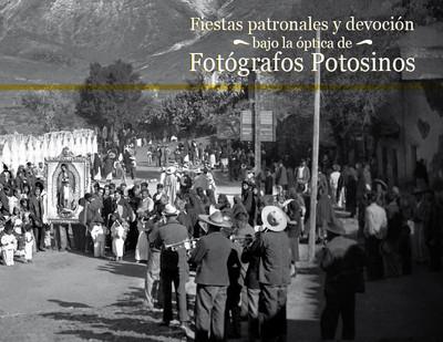 Fiestas patronales y devoción bajo la óptica de fotógrafos potosinos