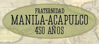 Fraternidad Manila-Acapulco. 450 años