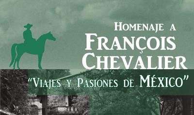 Homenaje a François Chevalier. Viajes y pasiones de México