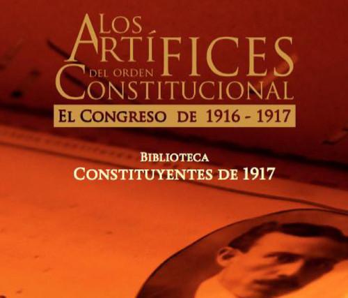 Los artífices del orden Constitucional. El Congreso de 1916-1917