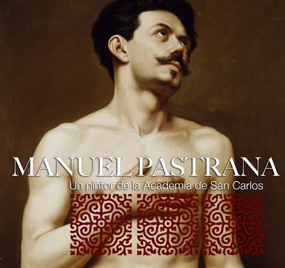 Manuel Pastrana, un pintor de la academia de San Carlos