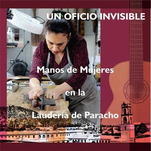 Un oficio invisible: Manos de mujeres en la laudería de Paracho