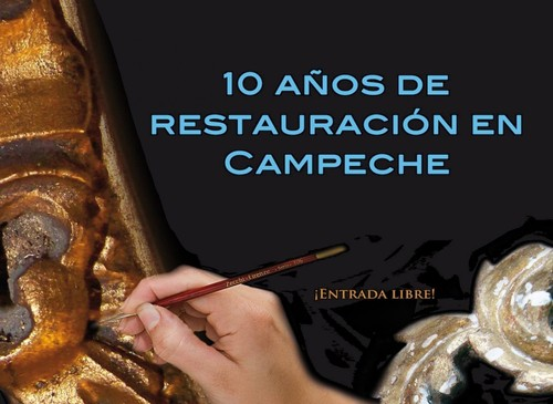 10 años de restauración en Campeche