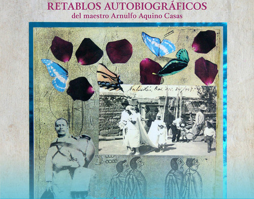 Retablos autobiográficos del Maestro Arnulfo Aquino Casas