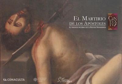 El Martirio de los Apóstoles. La violencia Pictórica en la Nueva España