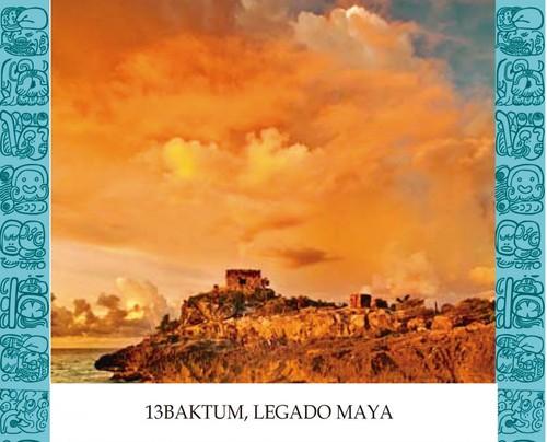 13 Baktum, legado maya