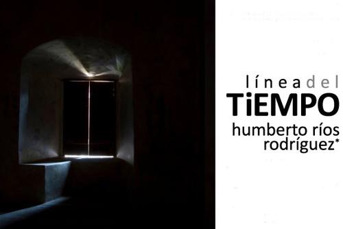 Línea del tiempo. Humberto Ríos Rodríguez