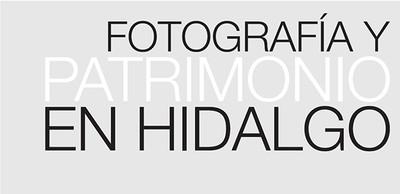 Fotografía y patrimonio en Hidalgo