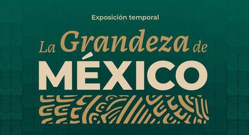La grandeza de México