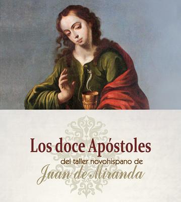 Los doce Apostoles del taller novohispano de de Juan de Miranda