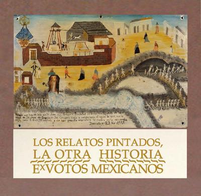 Los relatos pintados, la otra historia. Exvotos mexicanos