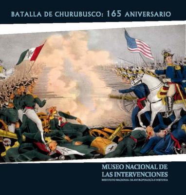 A 165 años Batalla de Churubusco