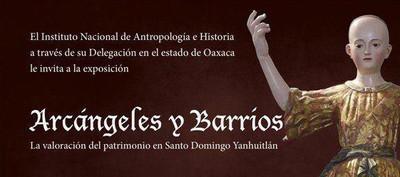 Arcángeles y Barrios. La valoración del patrimonio en Santo Domingo Yanhuitlán