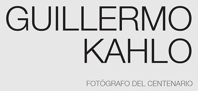 Guillermo Kahlo: Fotógrafo del Centenario